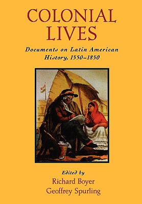 Colonial Lives By Boyer, Richard (EDT)/ Spurling, Geoffrey (EDT)