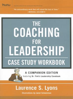 The Coaching for Leadership Case Study Workbook By Lyons, Larry